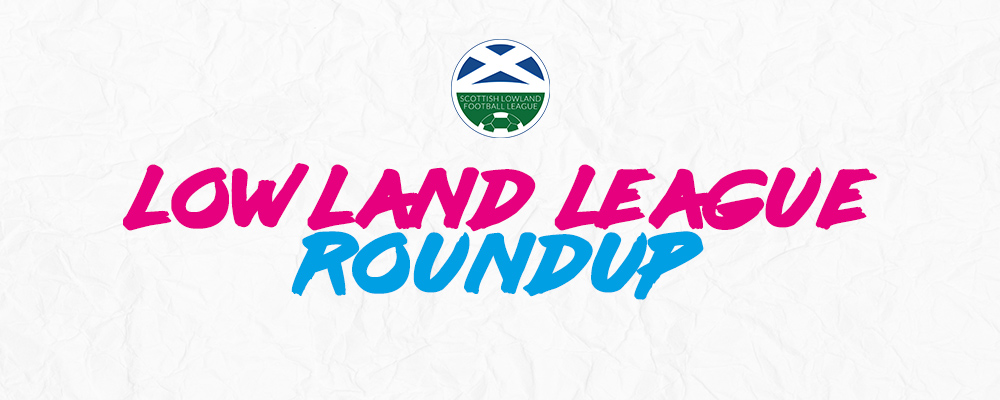 Lowland League Roundup – 18th August