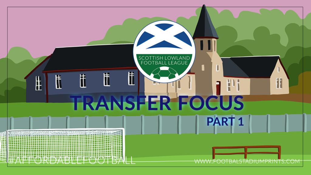 Lowland League Transfer Focus – Part One