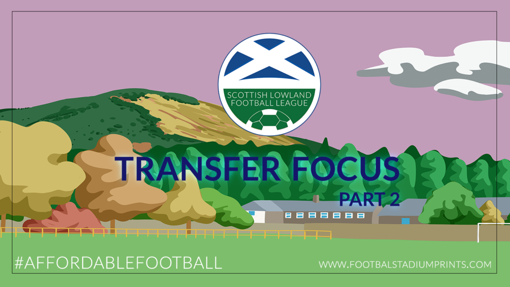 Lowland League Transfer Focus – Part Two