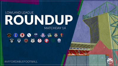 Lowland League Roundup – Matchday 14
